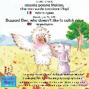 Cover-Bild zu La storia della poiana Matteo che non vuole cacciare i topi. Italiano-Inglese / The story of the little Buzzard Ben, who doesn't like to catch mice. Italian-English (Audio Download) von Wilhelm, Wolfgang