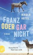 Cover-Bild zu Franz oder gar nicht von Hotel, Nikola