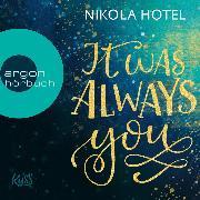 Cover-Bild zu It Was Always You - Blakely Brüder, (Ungekürzte Lesung) (Audio Download) von Hotel, Nikola