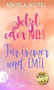 Cover-Bild zu Jetzt oder Nils & Für immer und Emil (eBook) von Hotel, Nikola