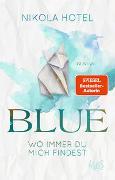 Cover-Bild zu Blue - Wo immer du mich findest von Hotel, Nikola