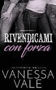 Cover-Bild zu Rivendicami con forza von Vale, Vanessa