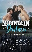 Cover-Bild zu Mountain Darkness - befreit mich aus der Dunkelheit (eBook) von Vale, Vanessa