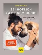 Sei höflich zu deinem Hund! von Samin, Masih