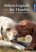 Abbruchsignale bei Hunden von Bursch, Thomas