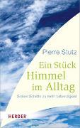 Cover-Bild zu Ein Stück Himmel im Alltag von Stutz, Pierre