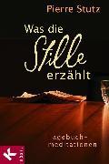 Cover-Bild zu Was die Stille erzählt (eBook) von Stutz, Pierre