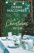 Cover-Bild zu A Christmas Wish/The Forgetful Bride/A Little Christmas Spirit/A Christmas Blessing/Christmas In Snowflake Canyon (eBook) von Macomber, Debbie