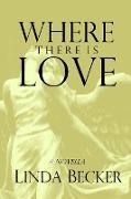Cover-Bild zu Where There Is Love von Becker, Linda