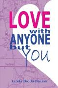 Cover-Bild zu Love With Anyone But You von Becker, Linda