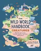The Wild World Handbook: Creatures (eBook) von Debbink, Andrea