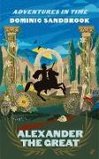 Adventures in Time: Alexander the Great (eBook) von Sandbrook, Dominic