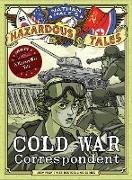 Cold War Correspondent (Nathan Hale's Hazardous Tales #11) (eBook) von Hale, Nathan