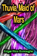 Thuvia, Maid of Mars (eBook) von Burroughs, Edgar Rice