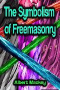 The Symbolism of Freemasonry (eBook) von Mackey, Albert