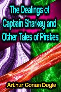 The Dealings of Captain Sharkey and Other Tales of Pirates (eBook) von Doyle, Arthur Conan
