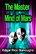 The Master Mind of Mars (eBook) von Burroughs, Edgar Rice