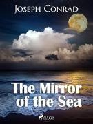Cover-Bild zu The Mirror of the Sea (eBook) von Conrad, Joseph