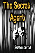 Cover-Bild zu The Secret Agent (eBook) von Conrad, Joseph