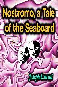 Cover-Bild zu Nostromo, a Tale of the Seaboard (eBook) von Conrad, Joseph