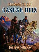Cover-Bild zu Gaspar Ruiz (eBook) von Conrad, Joseph