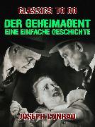 Cover-Bild zu Der Geheimagent Eine einfache Geschichte (eBook) von Conrad, Joseph