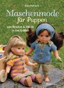 Maschenmode für Puppen. Puppenkleider zum Stricken und Häkeln in drei Größen von Nymark, Lise
