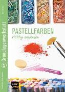 Grundlagenwerkstatt: Pastellfarben richtig anwenden von Hörskens, Anita