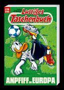 Cover-Bild zu Lustiges Taschenbuch Nr. 546. Anpfiff in Europa