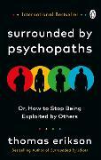 Surrounded by Psychopaths von Erikson, Thomas