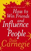 How to Win Friends and Influence People von Carnegie, Dale
