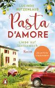 Cover-Bild zu Pasta d'amore - Liebe auf Sizilianisch von Hutzenlaub, Lucinde