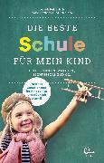 Cover-Bild zu Die beste Schule für mein Kind (eBook) von Hutzenlaub, Lucinde