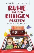 Cover-Bild zu Ruhe auf den billigen Plätzen! (eBook) von Hutzenlaub, Lucinde