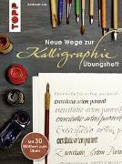 Neue Wege zur Kalligraphie - Übungsheft von Lux, Andreas