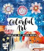 Colorful Art - Kreativ mit Mixed-Media von Rose, Susanne