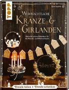 Weihnachtliche Kränze & Girlanden von Seyther, Lena