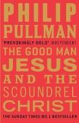 Cover-Bild zu The Good Man Jesus and the Scoundrel Christ (eBook) von Pullman, Philip