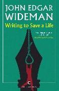 Cover-Bild zu Writing to Save a Life (eBook) von Wideman, John Edgar