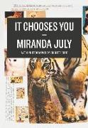 Cover-Bild zu It Chooses You von July, Miranda