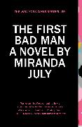 Cover-Bild zu The First Bad Man von July, Miranda