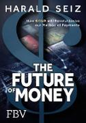 Cover-Bild zu The Future of Money (eBook) von Seiz, Harald