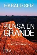 Cover-Bild zu Piensa en grande (eBook) von Seiz, Harald
