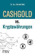 Cover-Bild zu CASHGOLD vs. Kryptowährungen (eBook) von Seiz, Harald