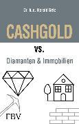 Cover-Bild zu CASHGOLD vs. Diamanten und Immobilien (eBook) von Seiz, Harald