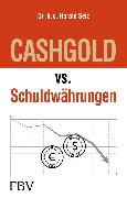 Cover-Bild zu CASHGOLD vs. Schuldwährungen (eBook) von Seiz, Harald