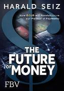 Cover-Bild zu The Future of Money von Seiz, Harald