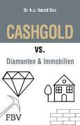 Cover-Bild zu CASHGOLD vs. Diamanten und Immobilien von Seiz, Harald
