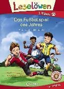 Cover-Bild zu Leselöwen 1. Klasse - Das Fußballspiel des Jahres (eBook) von Taube, Anna