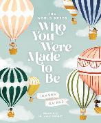 Cover-Bild zu The World Needs Who You Were Made to Be von Gaines, Joanna
